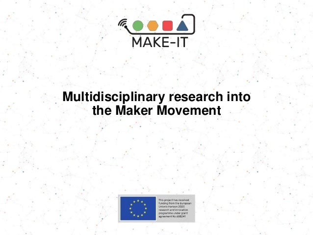 Multidisciplinary research into the Maker Movement