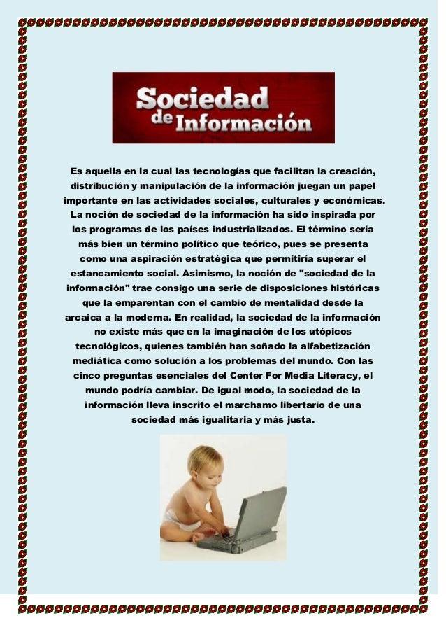 Es aquella en la cual las tecnologías que facilitan la creación, distribución y manipulación de la información juegan un p...