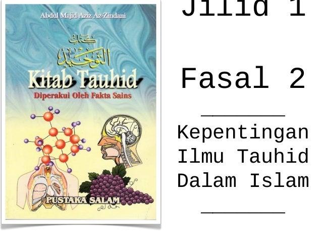 Jilid 1Fasal 2  _______KepentinganIlmu TauhidDalam Islam  _______