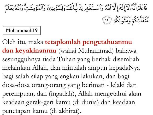 Ali-Imran:18        AAllah menerangkan (kepada sekalian makhlukNyadengan dalil-dalil dan bukti), bahawasanya tiadaTuhan (y...