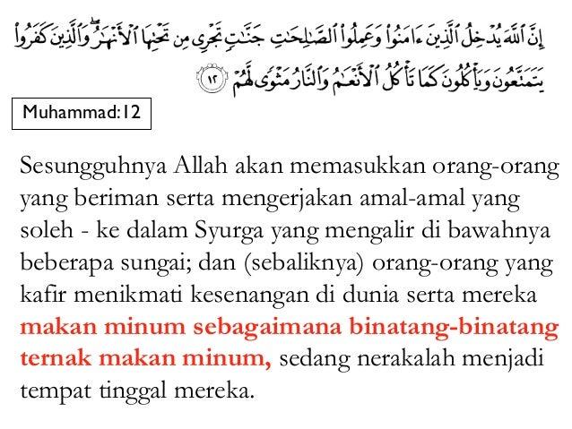 Muhammad:12Sesungguhnya Allah akan memasukkan orang-orangyang beriman serta mengerjakan amal-amal yangsoleh - ke dalam Syu...