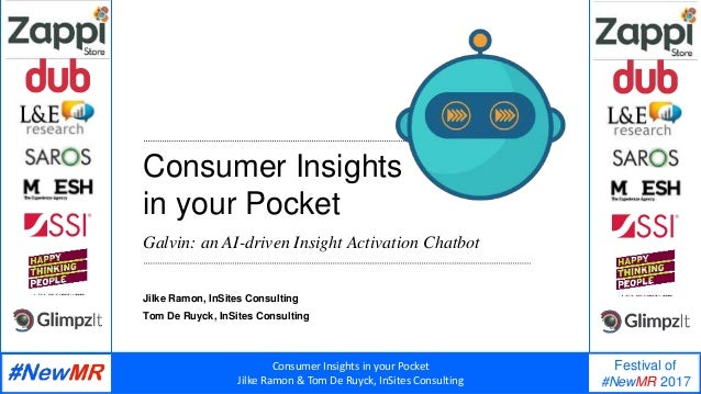Consumer Insights in your Pocket Jilke Ramon & Tom De Ruyck, InSites Consulting Festival of #NewMR 2017 Consumer Insights ...