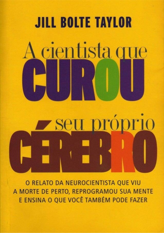 INTRODUÇÃO                  CORAÇÃO A CORAÇÃO;                   CÉREBRO A CÉREBRO     Todo cérebro tem sua história, e es...