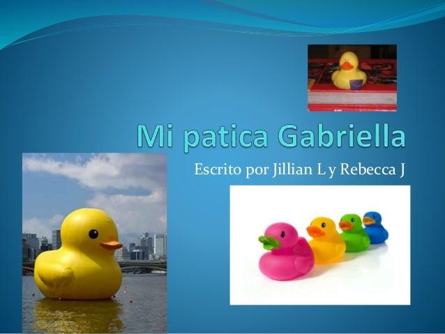 Escrito por Jillian L y Rebecca J