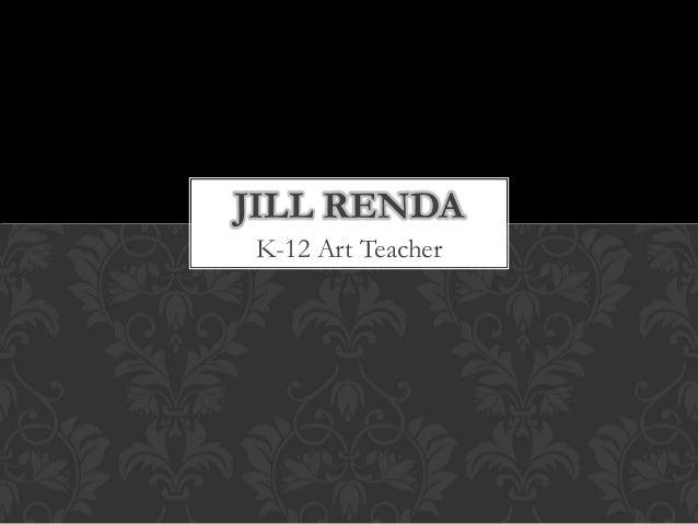 JILL RENDA K-12 Art Teacher