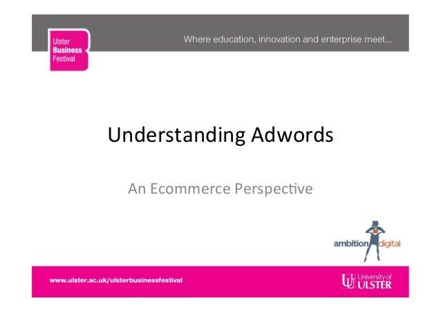 Understanding Adwords An Ecommerce Perspec�ve