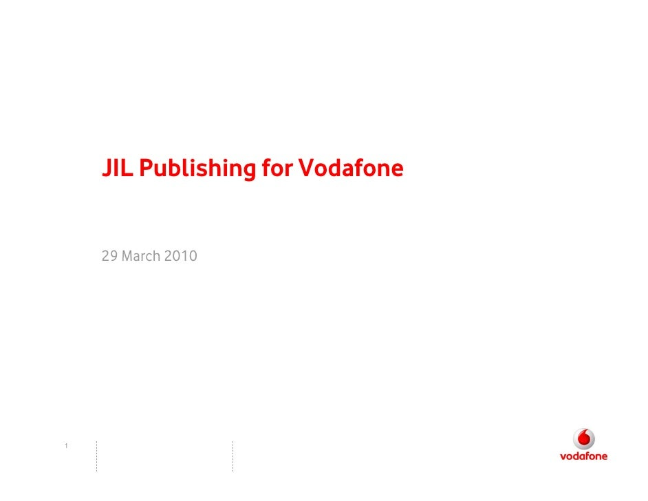 JIL Publishing for Vodafone       29 March 2010     1
