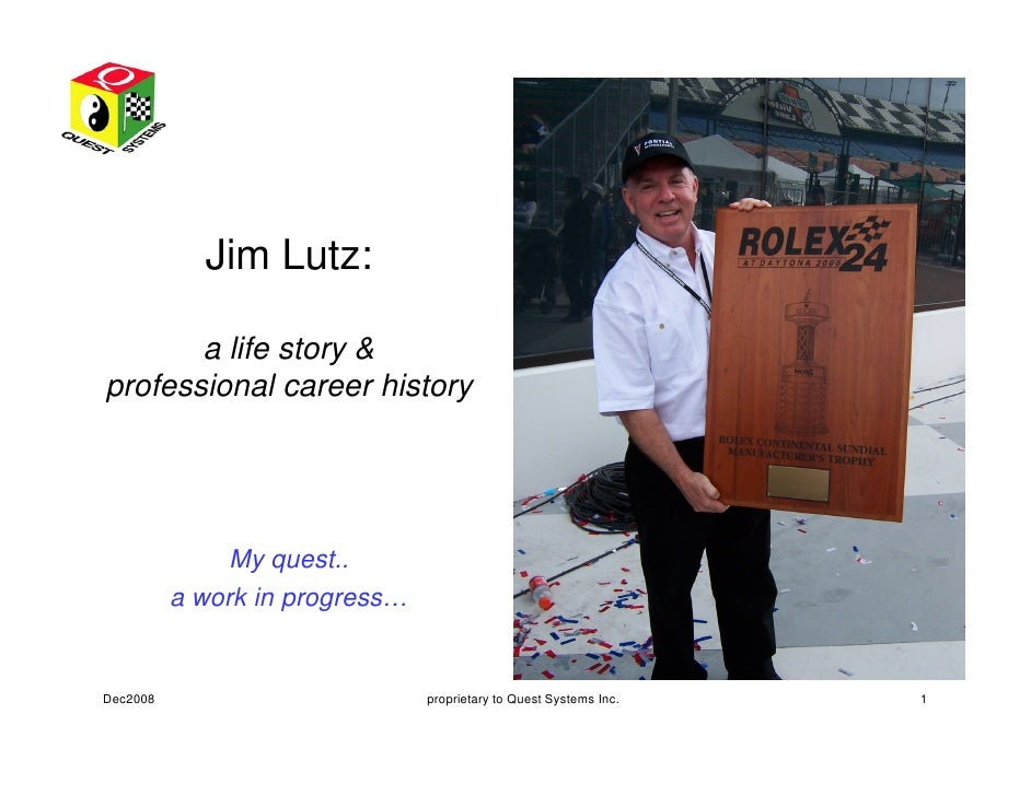 Jim Lutz:         a life story & professional career history                    My quest..           a work in progress…  ...