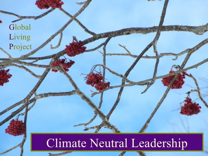 Climate Neutral Leadership G lobal  L iving  P roject