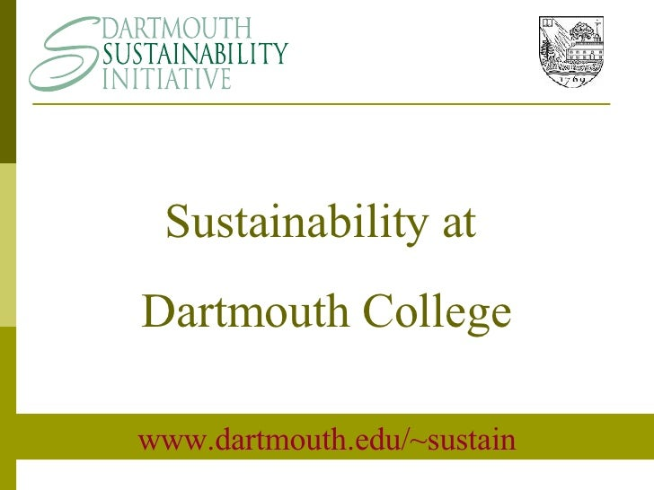 www.dartmouth.edu/~sustain Sustainability at  Dartmouth College