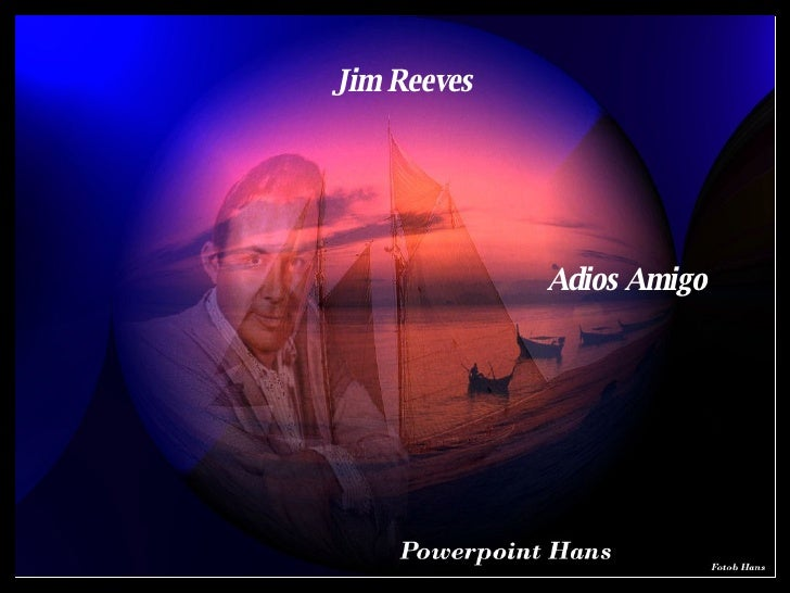 Jim Reeves Adios Amigo