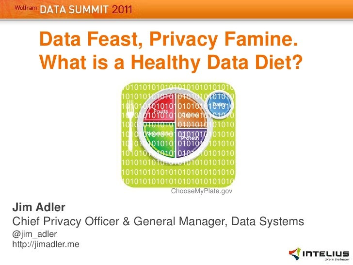 Data Feast, Privacy Famine.<br />What is a Healthy Data Diet?<br />1010101010101010101010101010101010101010101010101010101...