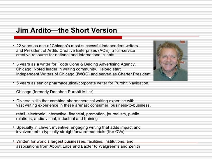<ul><li>22 years as one of Chicago's most successful independent writers    and President of Ardito Creative Enterprises (...