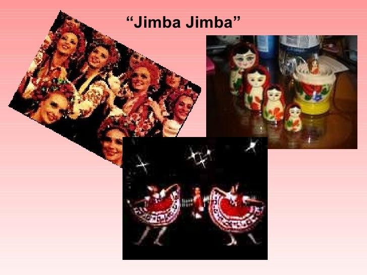 """"""" Jimba Jimba"""""""