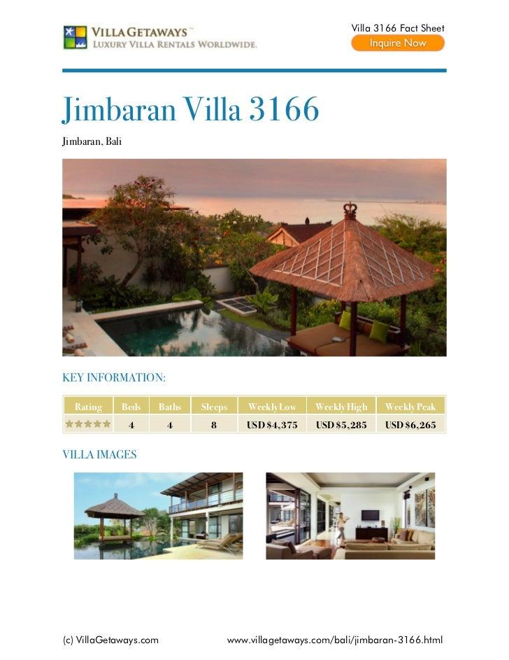 Villa 3166 Fact SheetJimbaran Villa 3166Jimbaran, BaliKEY INFORMATION:  Rating     Beds    Baths   Sleeps       Weekly Low...