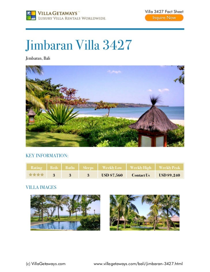 Villa 3427 Fact SheetJimbaran Villa 3427Jimbaran, BaliKEY INFORMATION:  Rating     Beds    Baths   Sleeps       Weekly Low...