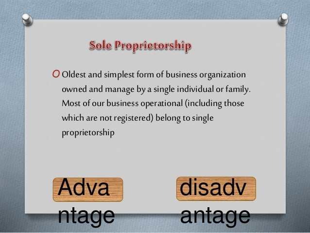 OOldest and simplest form of business organization owned and manage by a single individual or family. Most of our business...