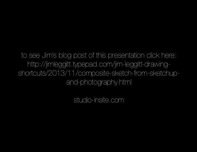 to see Jim's blog post of this presentation click here: http://jimleggitt.typepad.com/jim-leggitt-drawing- shortcuts/2013/...