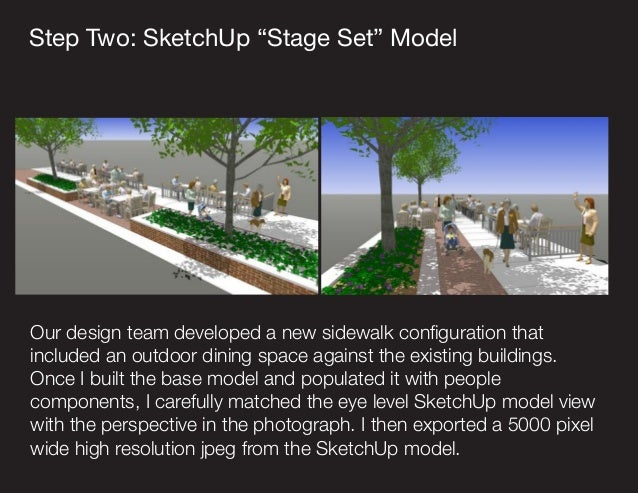 """Step Two: SketchUp """"Stage Set"""" Model Our design team developed a new sidewalk configuration that included an outdoor dinin..."""