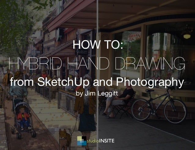 Hybrid hand drawing from SketchUp and Photography by Jim Leggitt how to: