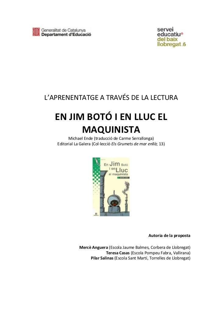 L'APRENENTATGE A TRAVÉS DE LA LECTURA  EN JIM BOTÓ I EN LLUC EL        MAQUINISTA         Michael Ende (traducció de Carme...