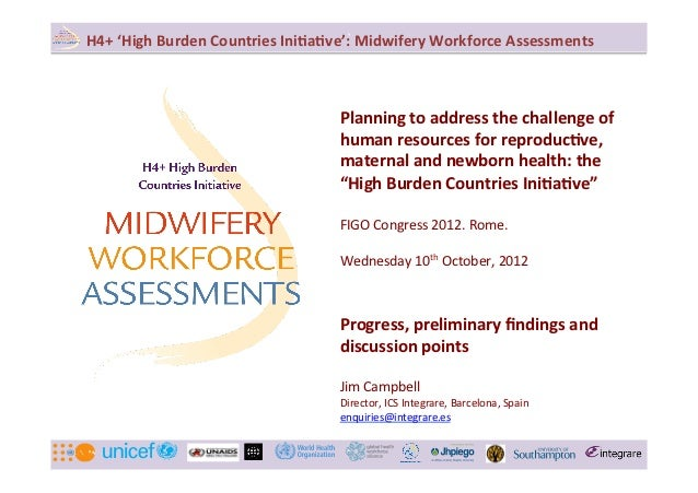 `	  H4+	  'High	  Burden	  Countries	  Ini4a4ve':	  Midwifery	  Workforce	  Assessments	                                  ...
