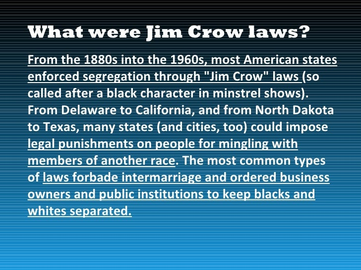 """What were Jim Crow laws?From the 1880s into the 1960s, most American statesenforced segregation through """"Jim Crow"""" laws (s..."""