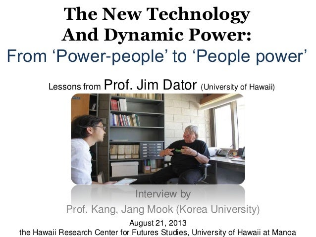 Lessons from Prof. Jim Dator (University of Hawaii) Interview by Prof. Kang, Jang Mook (Korea University) August 21, 2013 ...