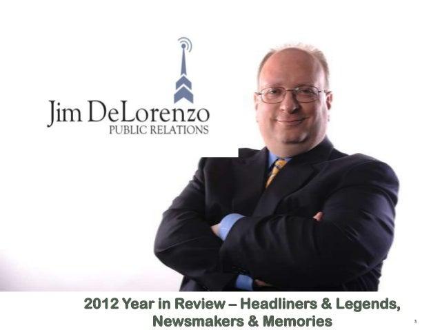 2012 Year in Review – Headliners & Legends,         Newsmakers & Memories