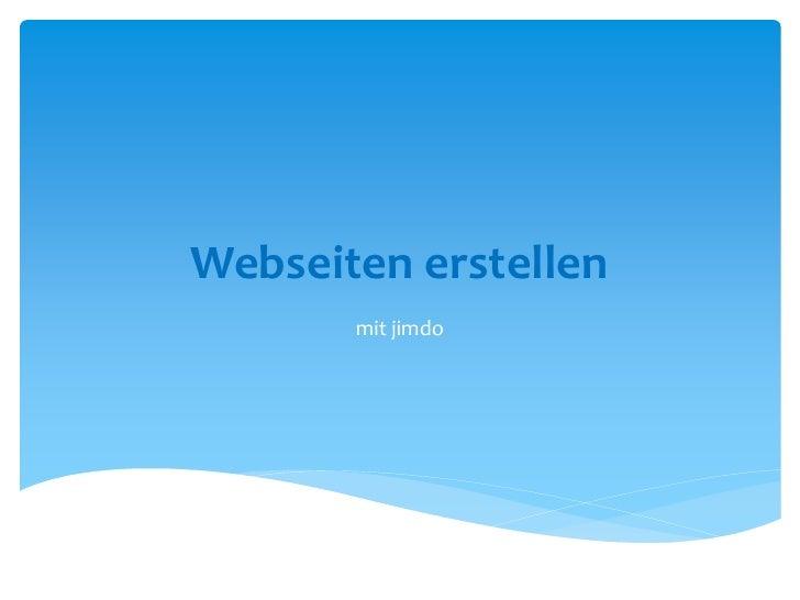 Webseiten erstellen       mit jimdo
