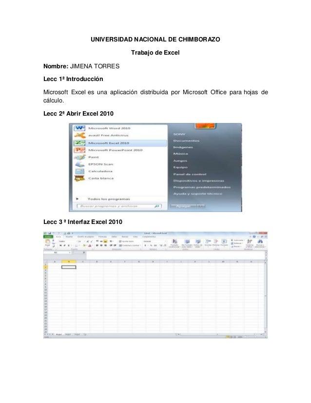 UNIVERSIDAD NACIONAL DE CHIMBORAZO Trabajo de Excel Nombre: JIMENA TORRES Lecc 1ª Introducción Microsoft Excel es una apli...