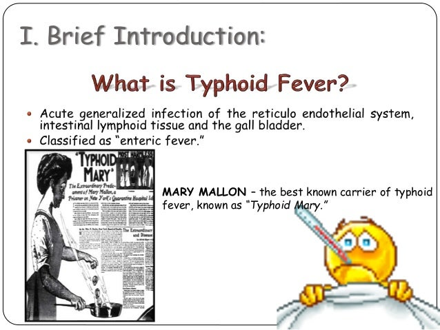 an introduction to typhoid fever This article is the introduction to a 12-paper supplement on global trends in typhoid fever the tackling typhoid (t2) project was initiated in 2015 to synthesize the existing body of literature.