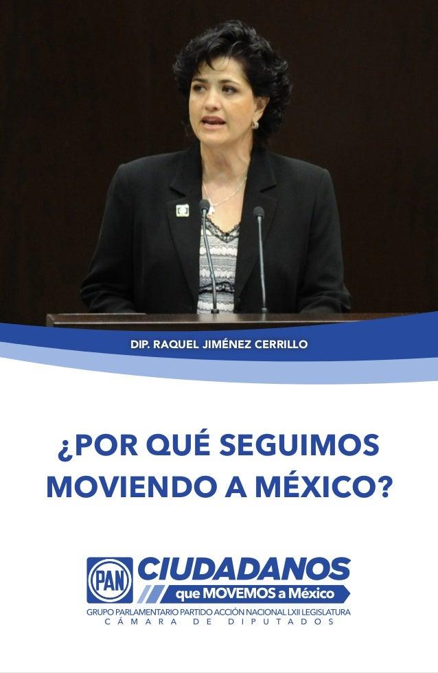 DIP. RAQUEL JIMÉNEZ CERRILLO ¿POR QUÉ SEGUIMOS MOVIENDO A MÉXICO?