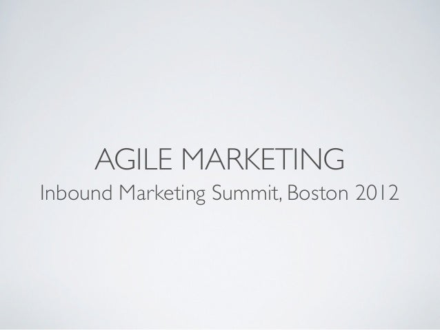 AGILE MARKETINGInbound Marketing Summit, Boston 2012