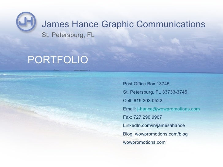 James Hance Graphic Communications  St. Petersburg, FLPORTFOLIO                       Post Office Box 13745               ...
