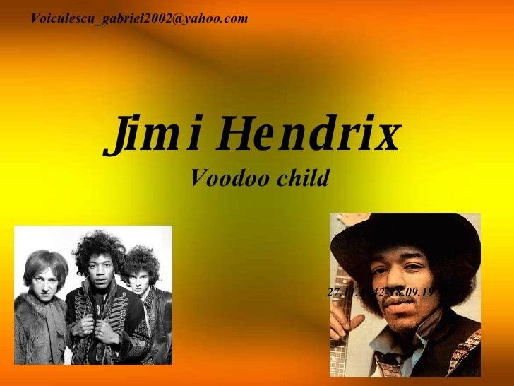 Jimi Hendrix Voodoo child [email_address] 27.11.1942-18.09.1970