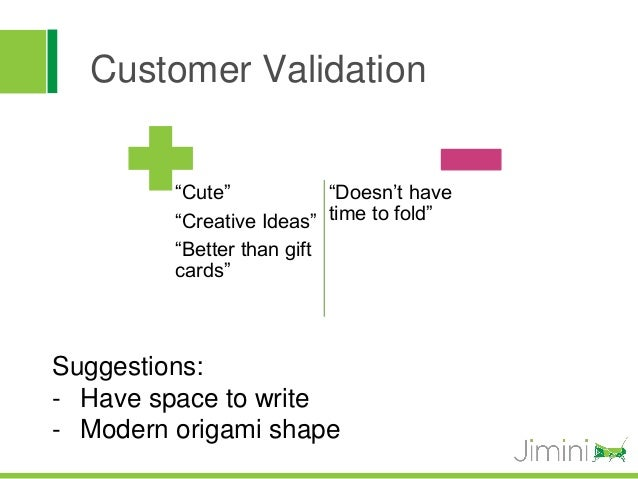"""Customer Validation         """"Cute""""            """"Doesn't have         """"Creative Ideas"""" time to fold""""         """"Better than gi..."""