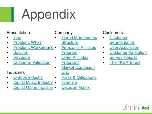 AppendixPresentation:            Company                 Customers• Idea                   • Tiered Membership     • Custo...