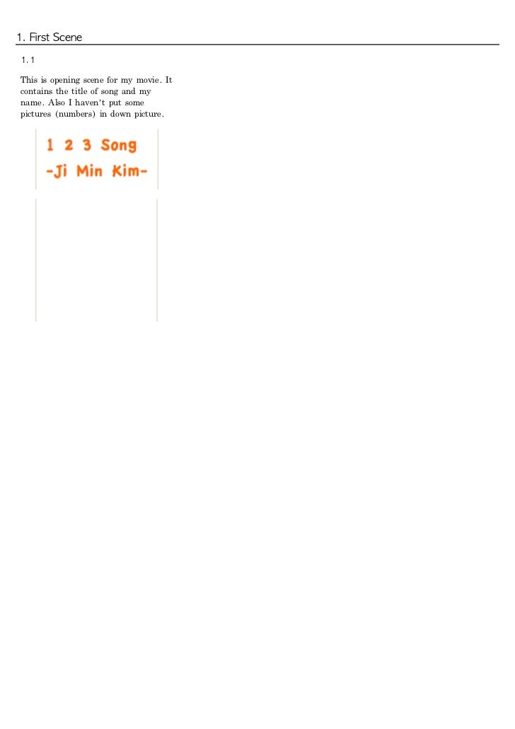 1. First Scene 1.1 This is opening scene for my movie. It contains the title of song and my name. Also I...