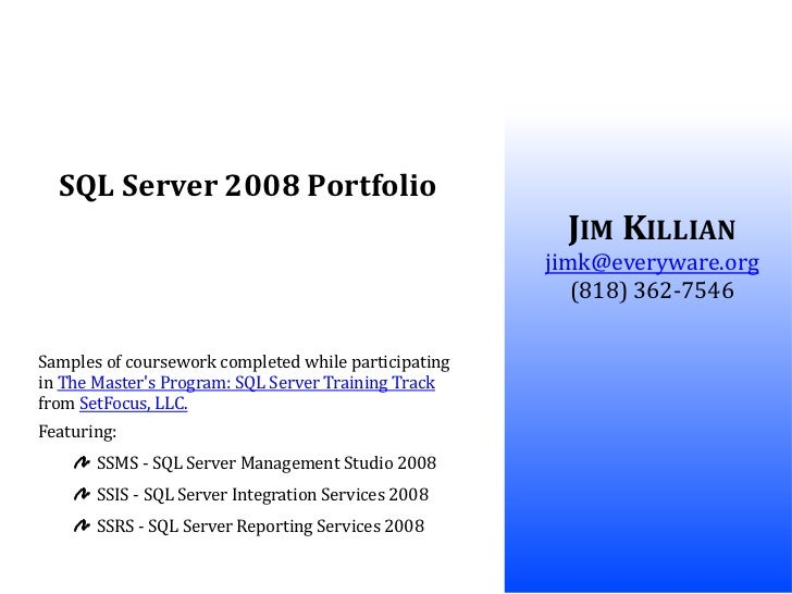 SQL Server 2008 Portfolio                                                       JIM KILLIAN                               ...