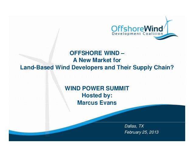 OFFSHORE WIND –                A New Market forLand-Based Wi d Developers and Their Supply Chain?L dB     d Wind D   l    ...