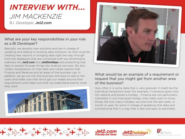 INTERVIEW WITH: JIM MACKENZIE B.I. DEVEOPER JET2.COM ---------------------------------------------------------------------...