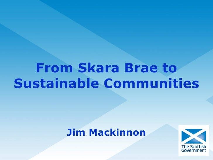 Jim Mackinnon From Skara Brae to Sustainable Communities