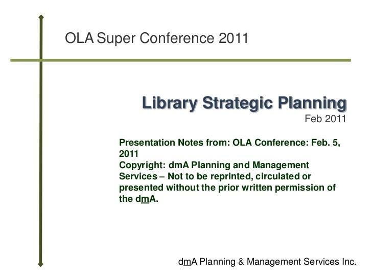 OLA Super Conference 2011            Library Strategic Planning                                               Feb 2011    ...