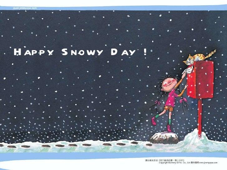 Happy  Snowy  Day  !