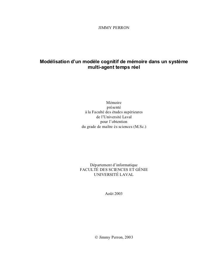 JIMMY PERRON     Modélisation d'un modèle cognitif de mémoire dans un système                    multi-agent temps réel   ...