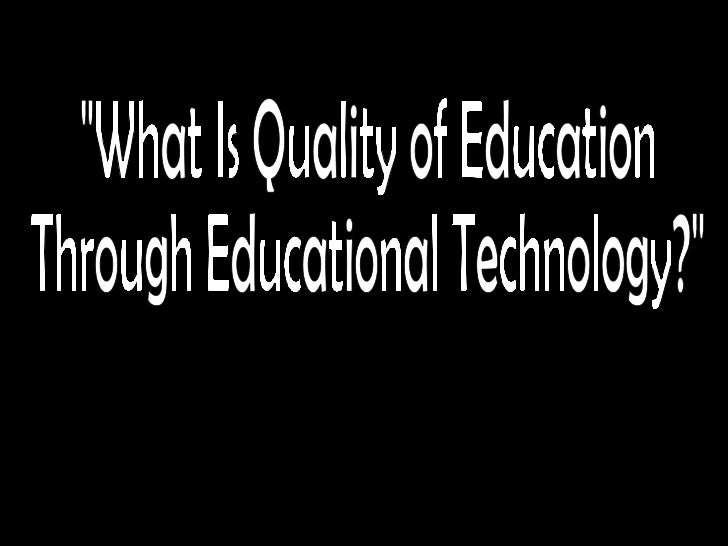 """What Is Quality of Education  Through Educational Technology?"""