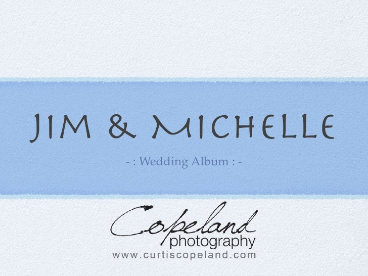 Jim & Michelle    - : Wedding Album : -