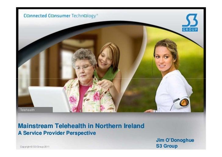 TelehealthMainstream Telehealth in Northern IrelandA Service Provider Perspective                                         ...