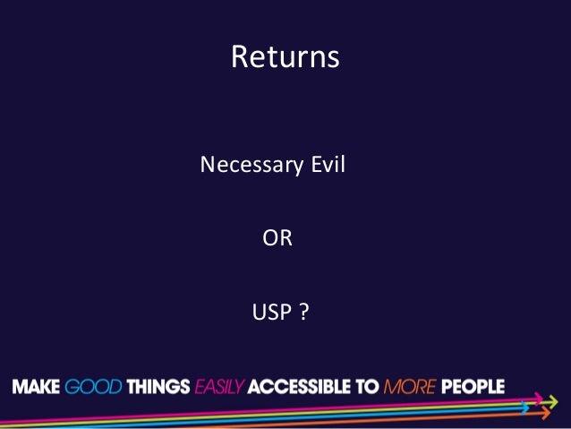 Returns Necessary Evil OR USP ?